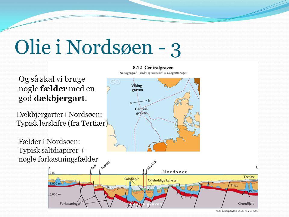 Olie i Nordsøen - 3 Og så skal vi bruge nogle fælder med en god dækbjergart. Dækbjergarter i Nordsøen: