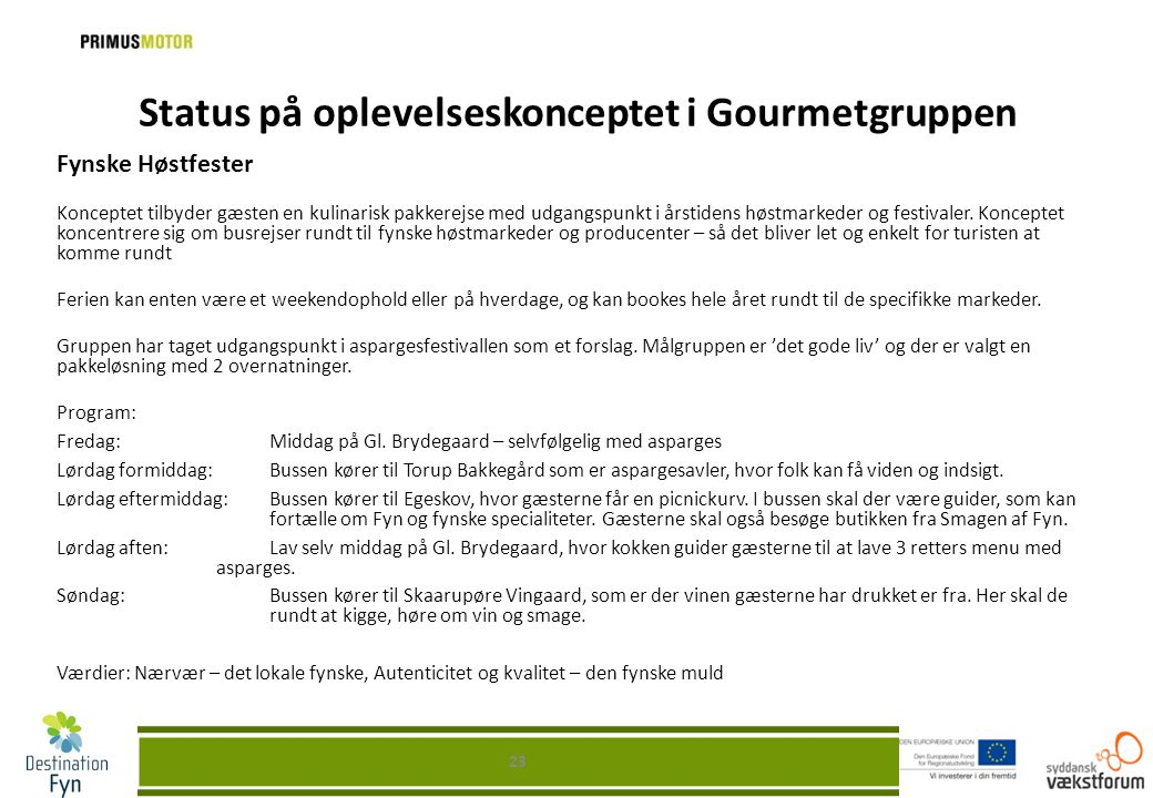 Status på oplevelseskonceptet i Gourmetgruppen