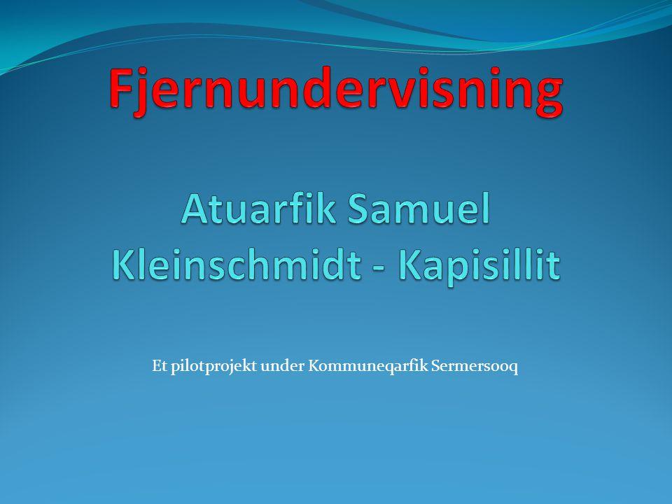 Fjernundervisning Atuarfik Samuel Kleinschmidt - Kapisillit