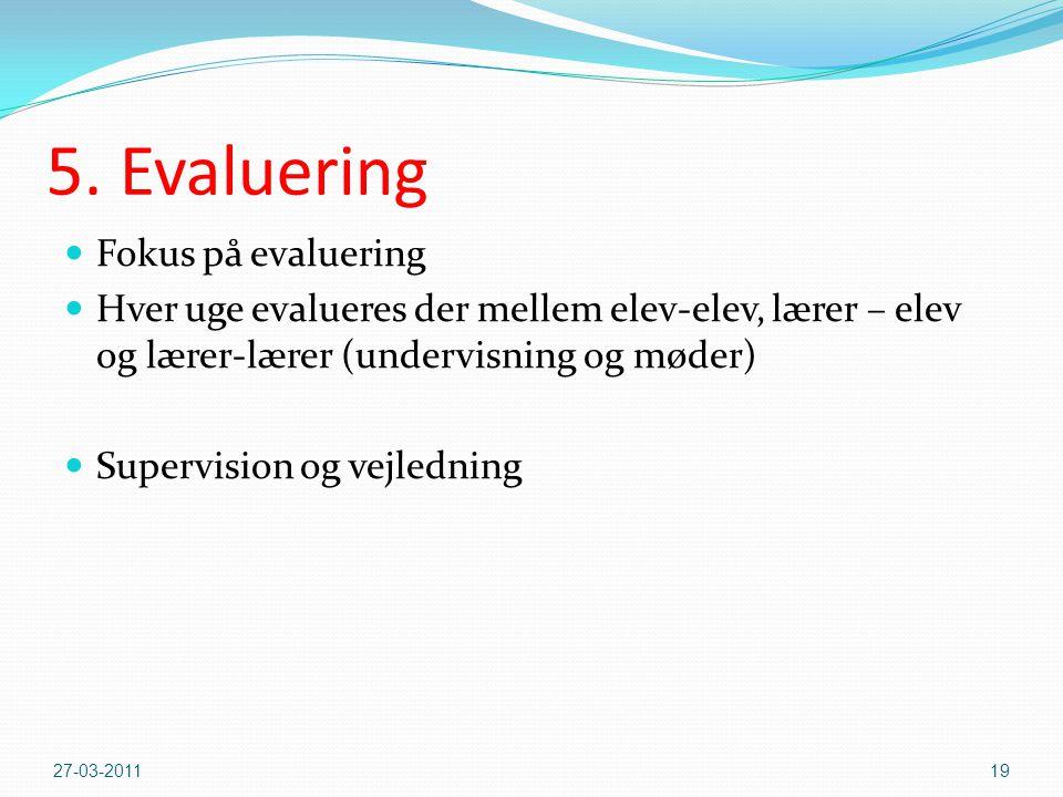 5. Evaluering Fokus på evaluering