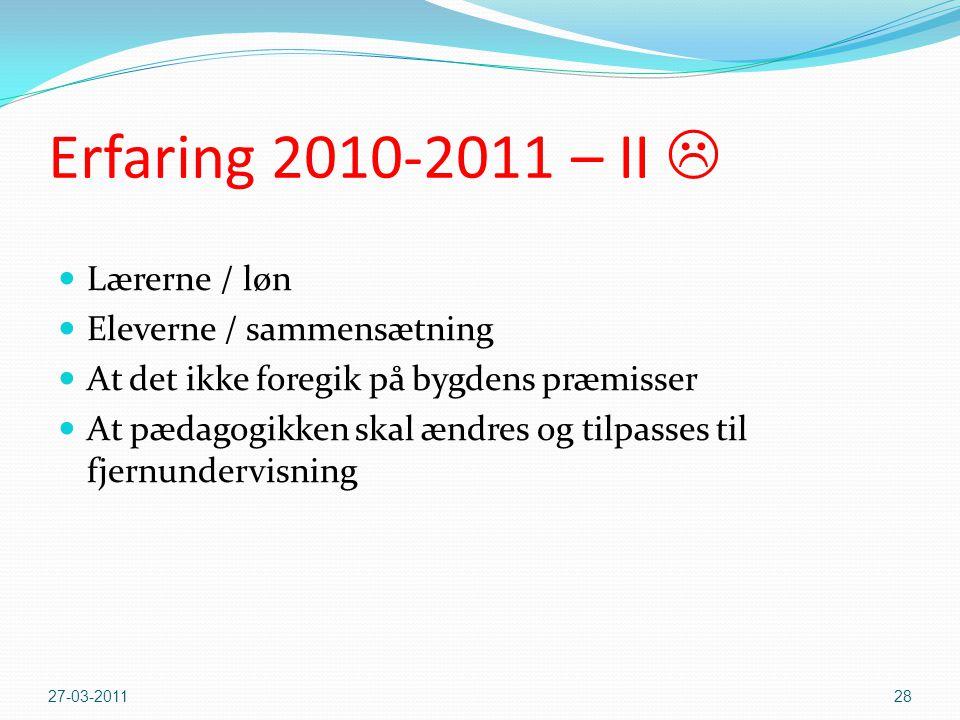 Erfaring 2010-2011 – II  Lærerne / løn Eleverne / sammensætning
