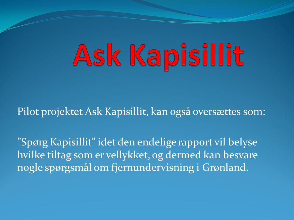 Ask Kapisillit Pilot projektet Ask Kapisillit, kan også oversættes som: