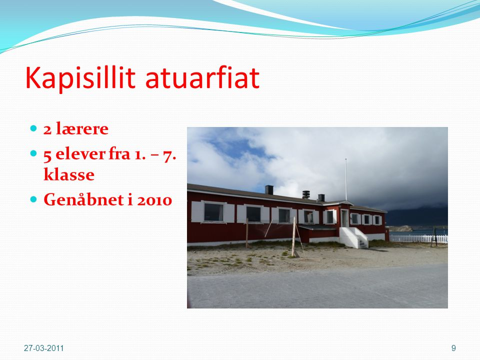 Kapisillit atuarfiat 2 lærere 5 elever fra 1. – 7. klasse
