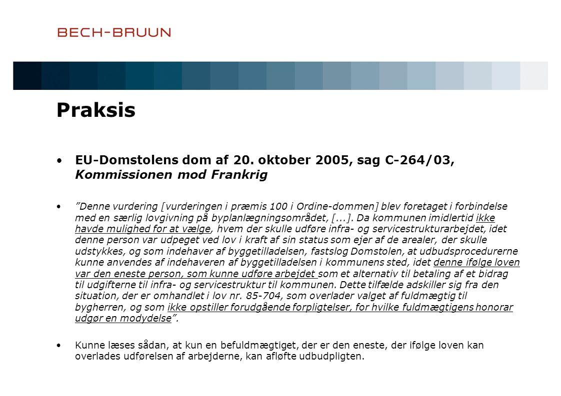 Praksis EU-Domstolens dom af 20. oktober 2005, sag C-264/03, Kommissionen mod Frankrig.