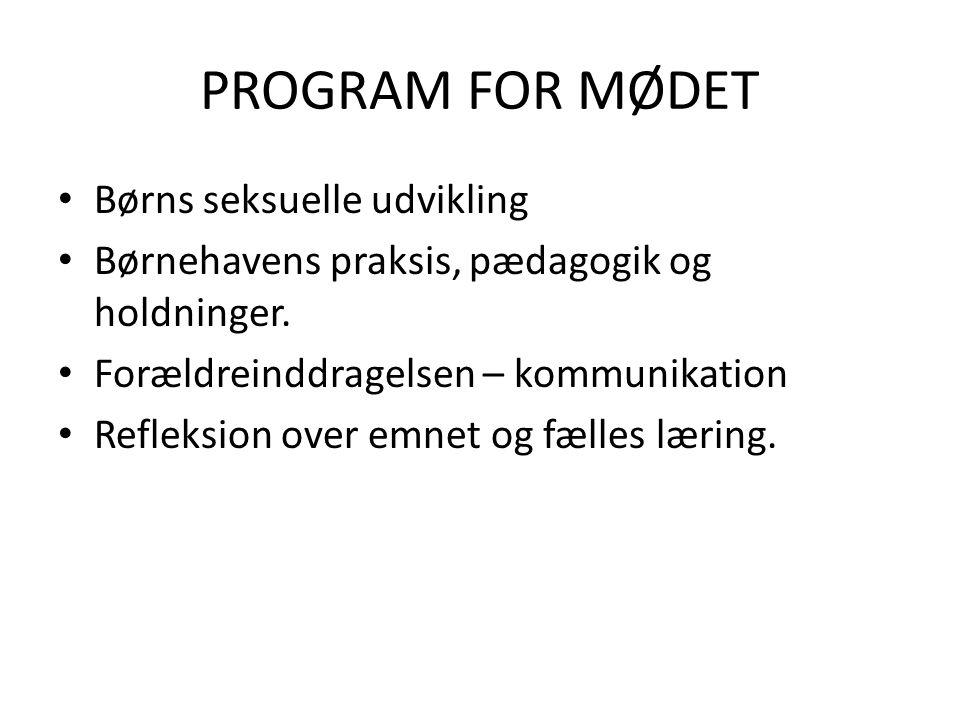 PROGRAM FOR MØDET Børns seksuelle udvikling