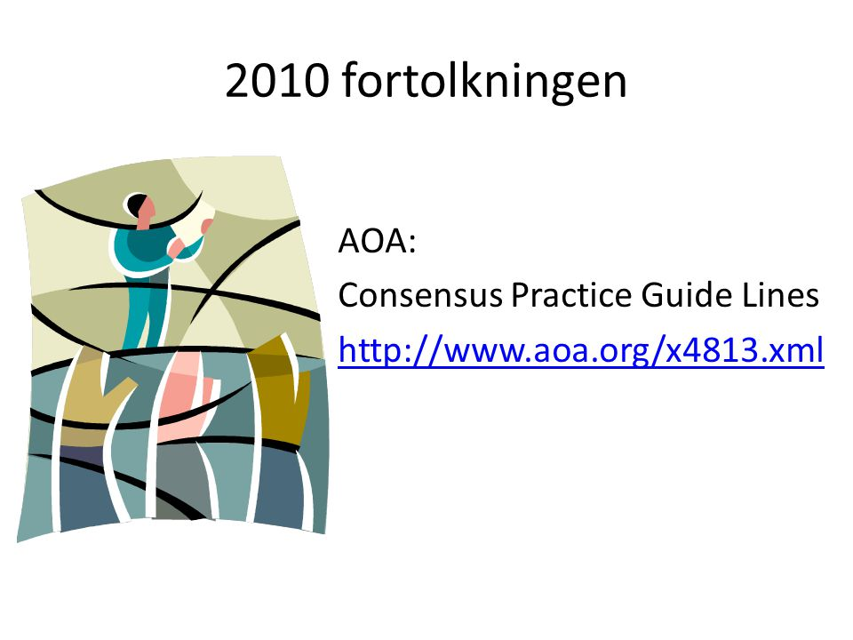 2010 fortolkningen AOA: Consensus Practice Guide Lines