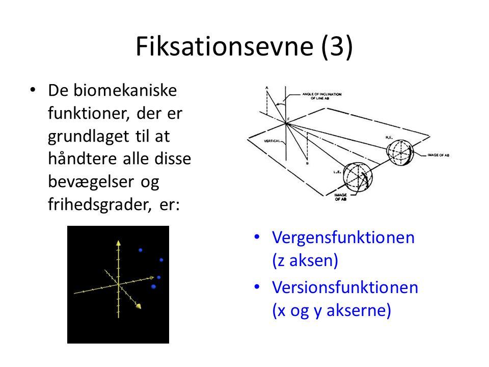Fiksationsevne (3) De biomekaniske funktioner, der er grundlaget til at håndtere alle disse bevægelser og frihedsgrader, er: