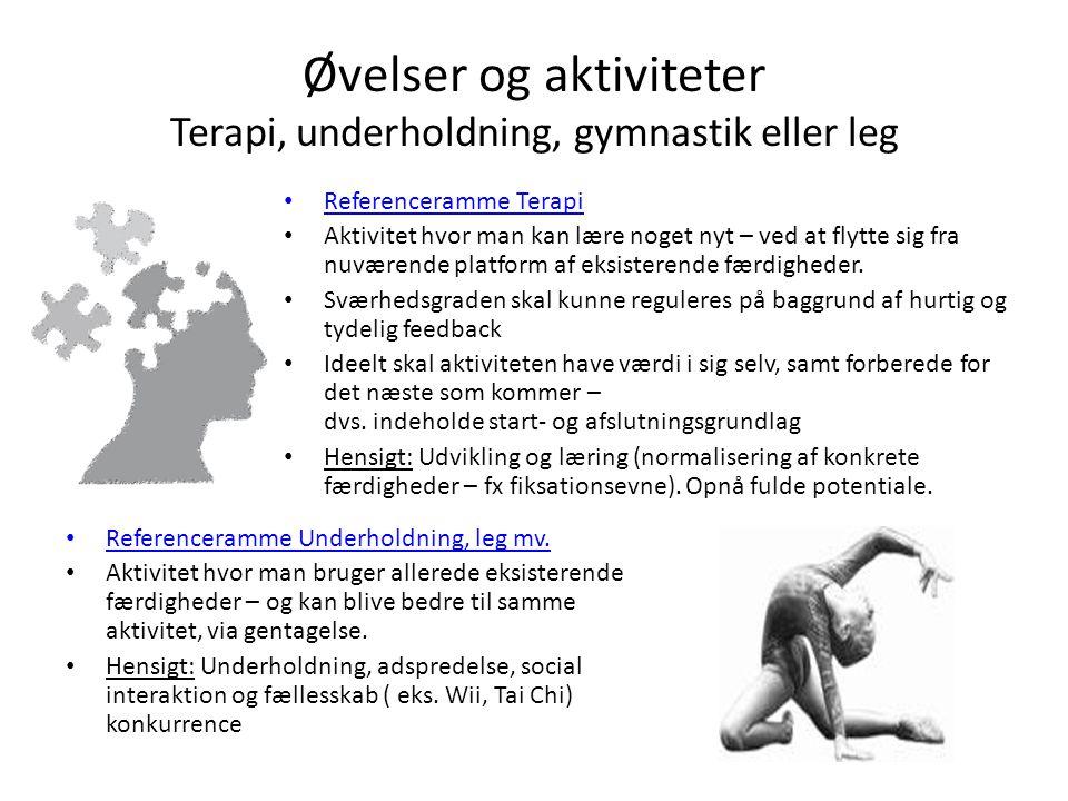 Øvelser og aktiviteter Terapi, underholdning, gymnastik eller leg