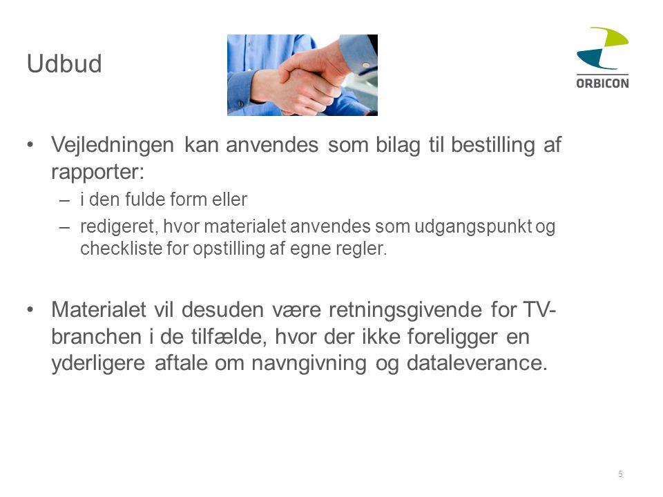 Udbud Vejledningen kan anvendes som bilag til bestilling af rapporter: