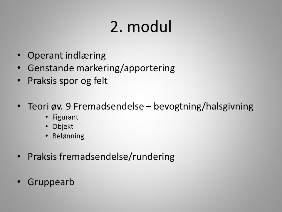 2. modul Operant indlæring Genstande markering/apportering