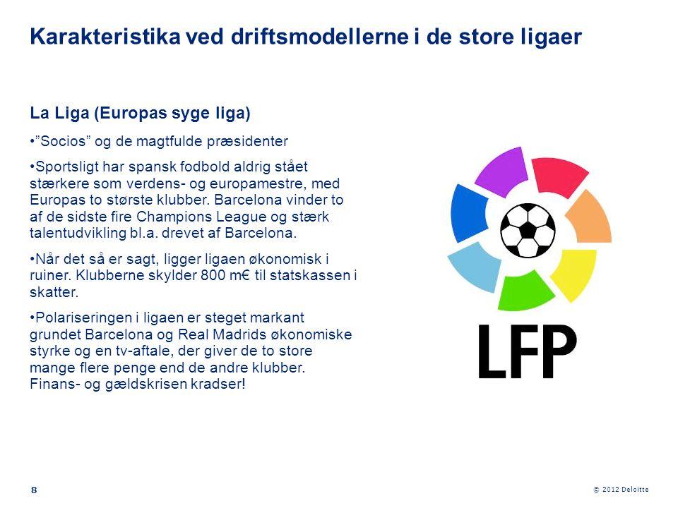 Karakteristika ved driftsmodellerne i de store ligaer