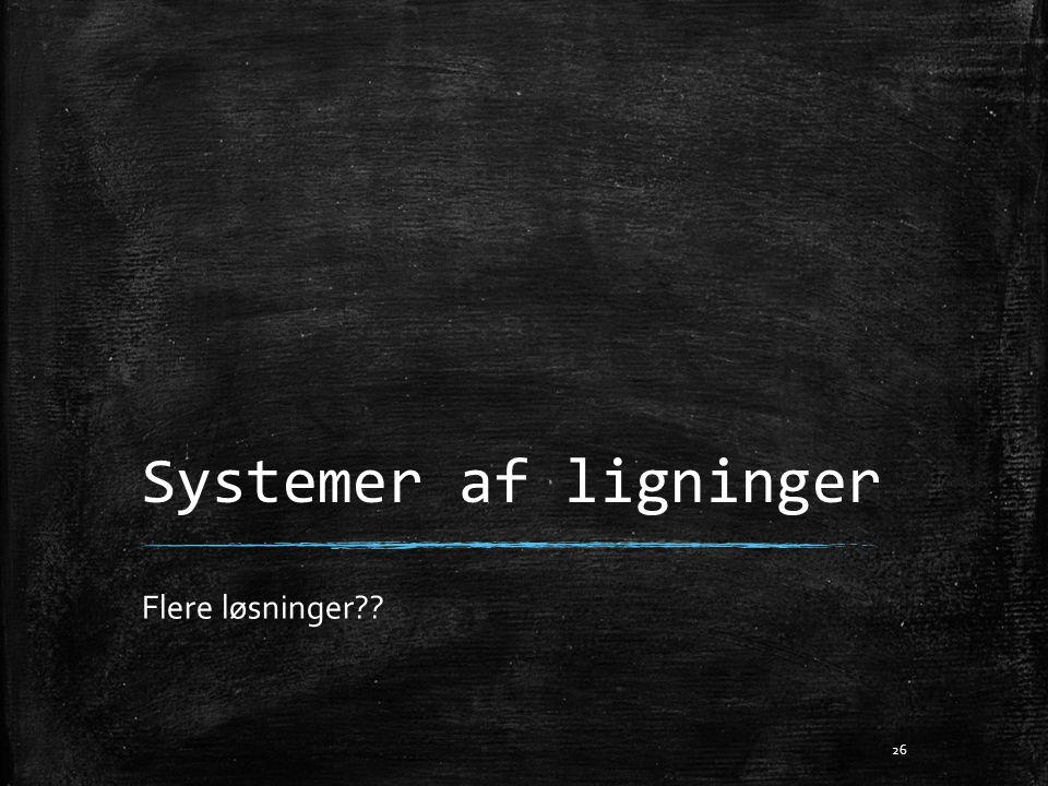Systemer af ligninger Flere løsninger