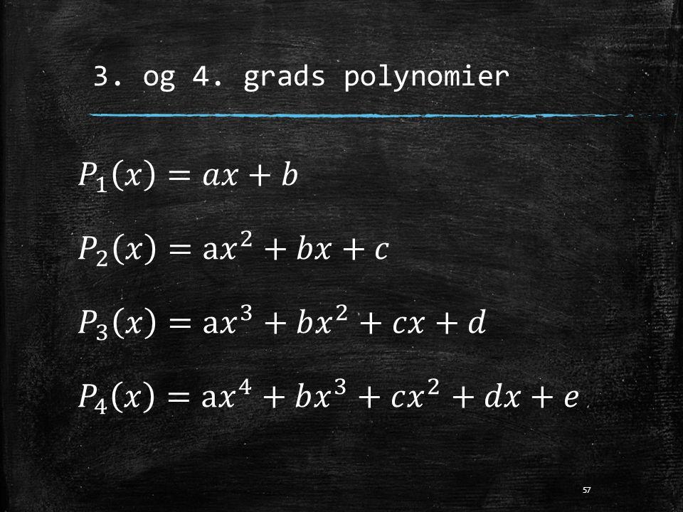 𝑃 1 𝑥 =𝑎𝑥+𝑏 𝑃 2 𝑥 =a 𝑥 2 +𝑏𝑥+𝑐 𝑃 3 𝑥 =a 𝑥 3 +𝑏 𝑥 2 +𝑐𝑥+𝑑