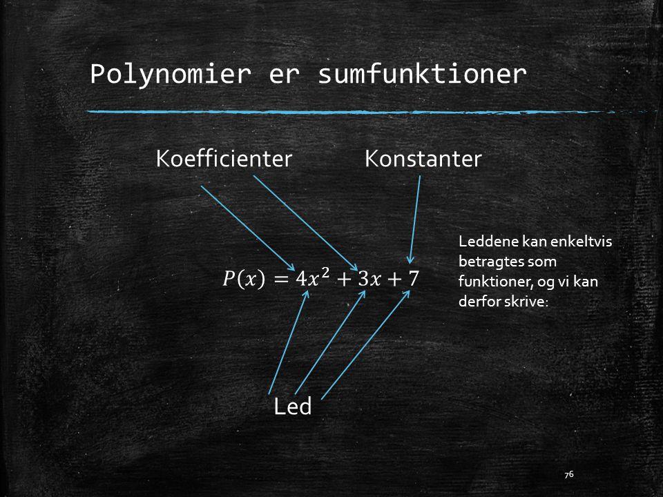 Polynomier er sumfunktioner