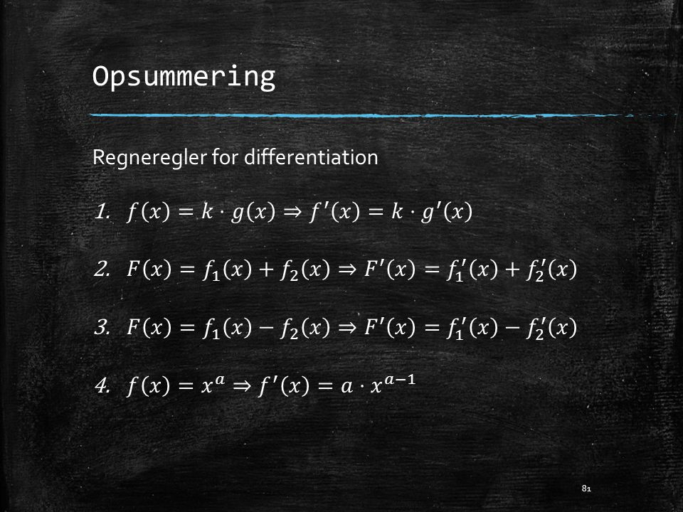 Opsummering Regneregler for differentiation