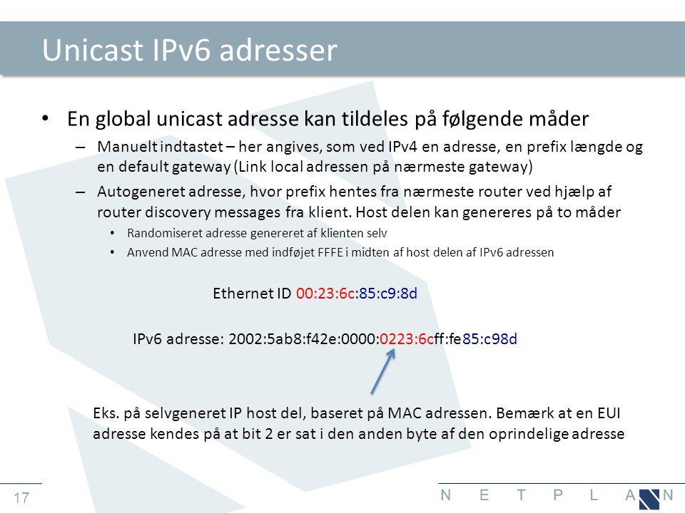 Unicast IPv6 adresser En global unicast adresse kan tildeles på følgende måder.