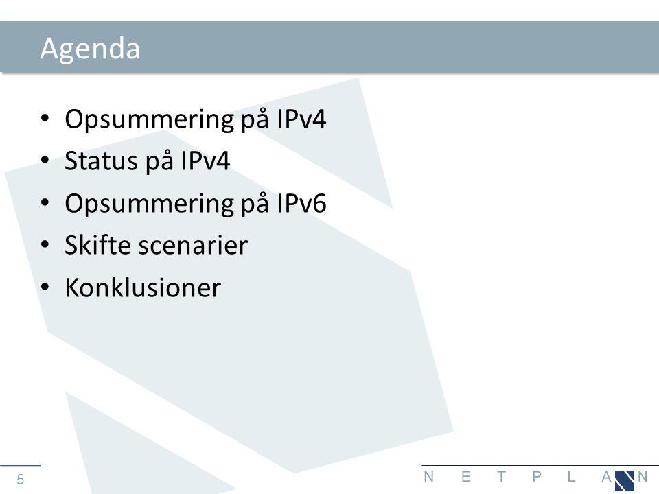 Agenda Opsummering på IPv4 Status på IPv4 Opsummering på IPv6
