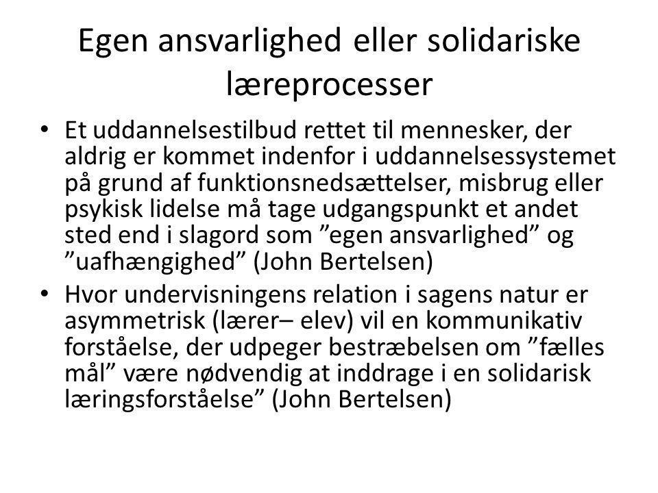 Egen ansvarlighed eller solidariske læreprocesser