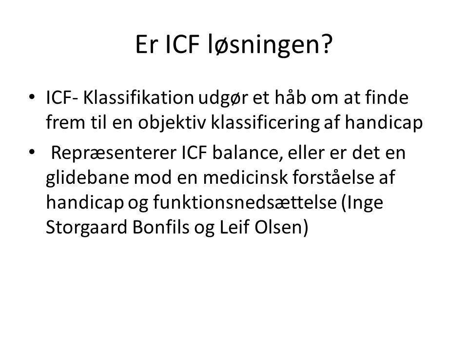 Er ICF løsningen ICF- Klassifikation udgør et håb om at finde frem til en objektiv klassificering af handicap.