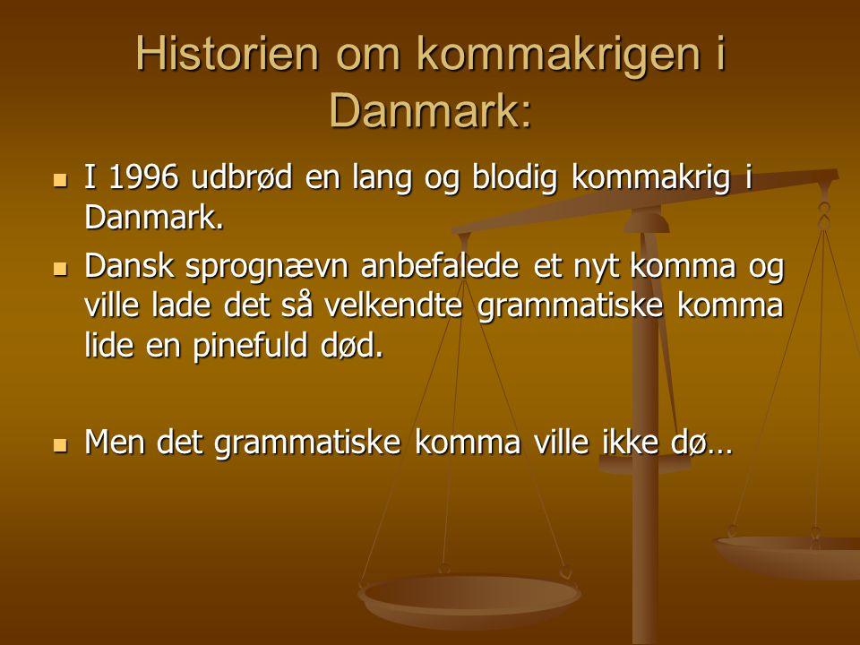 Historien om kommakrigen i Danmark:
