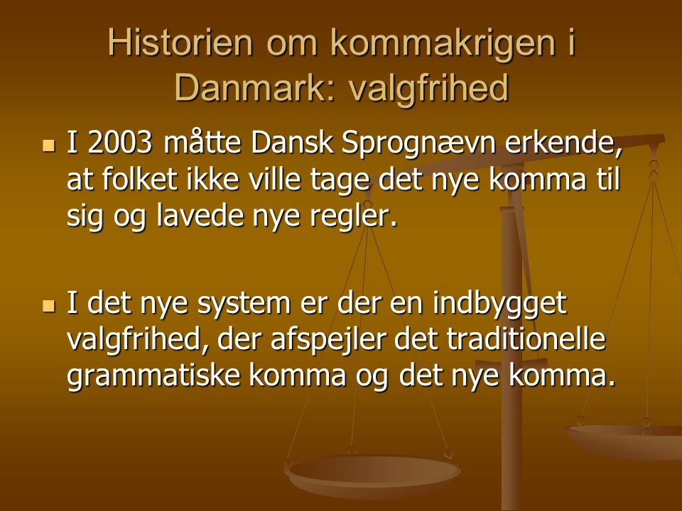 Historien om kommakrigen i Danmark: valgfrihed