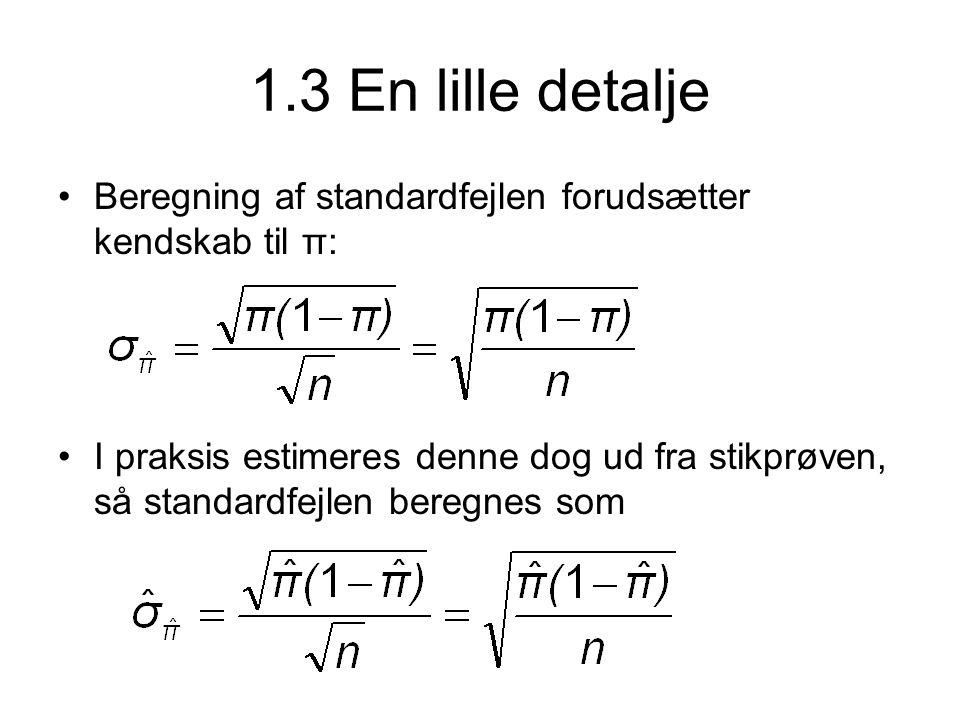 1.3 En lille detalje Beregning af standardfejlen forudsætter kendskab til π: