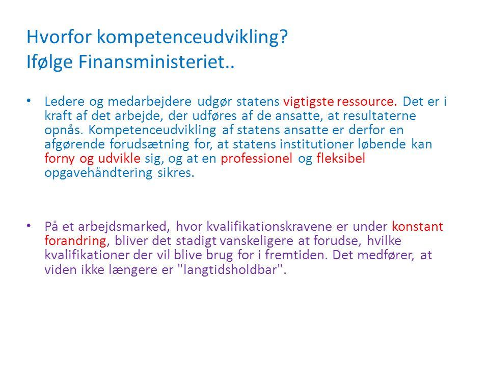 Hvorfor kompetenceudvikling Ifølge Finansministeriet..