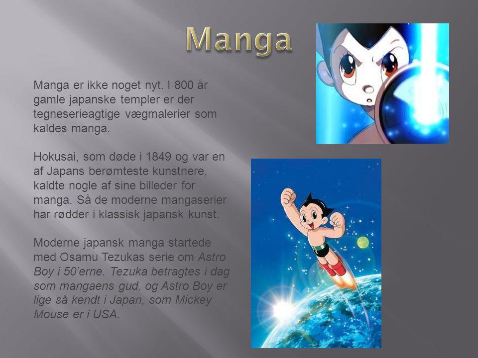 Manga Manga er ikke noget nyt. I 800 år gamle japanske templer er der tegneserieagtige vægmalerier som kaldes manga.