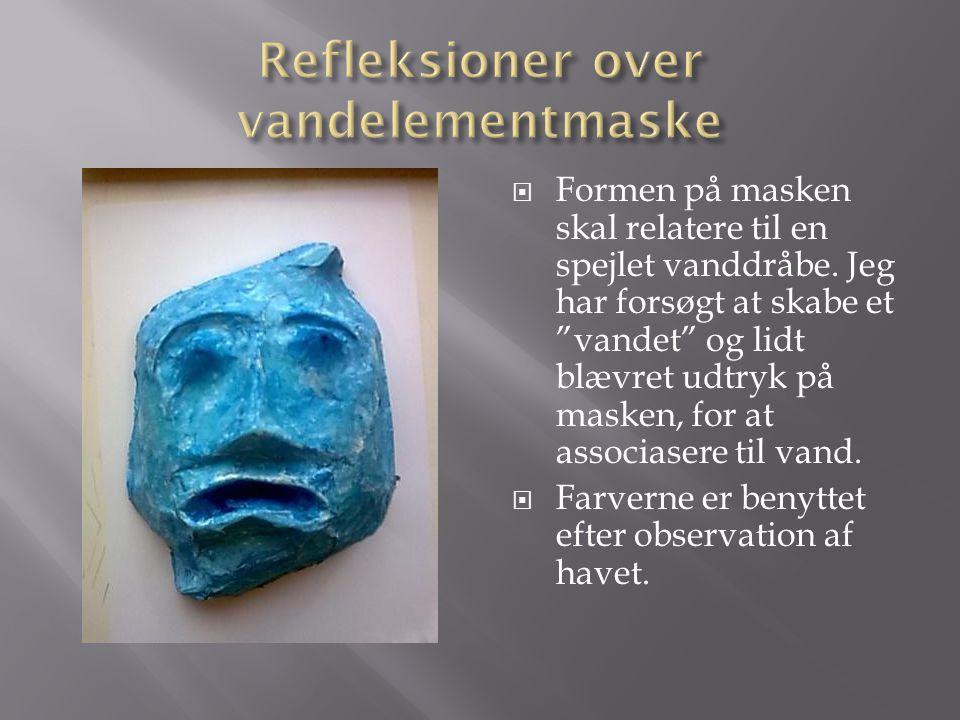 Refleksioner over vandelementmaske