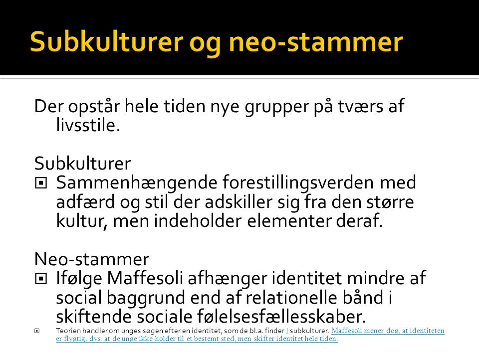 Subkulturer og neo-stammer