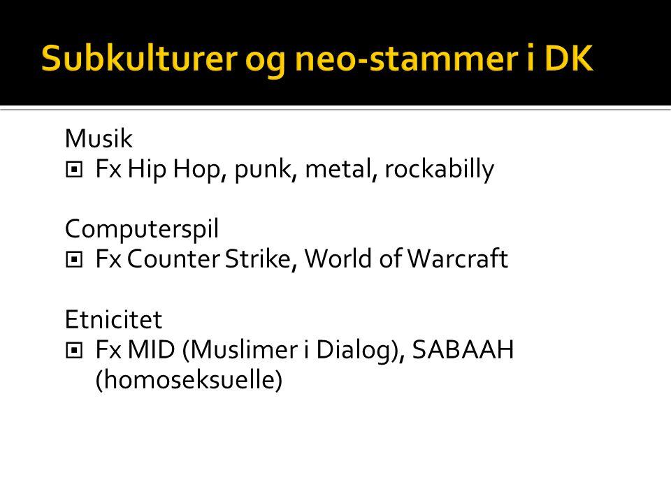 Subkulturer og neo-stammer i DK