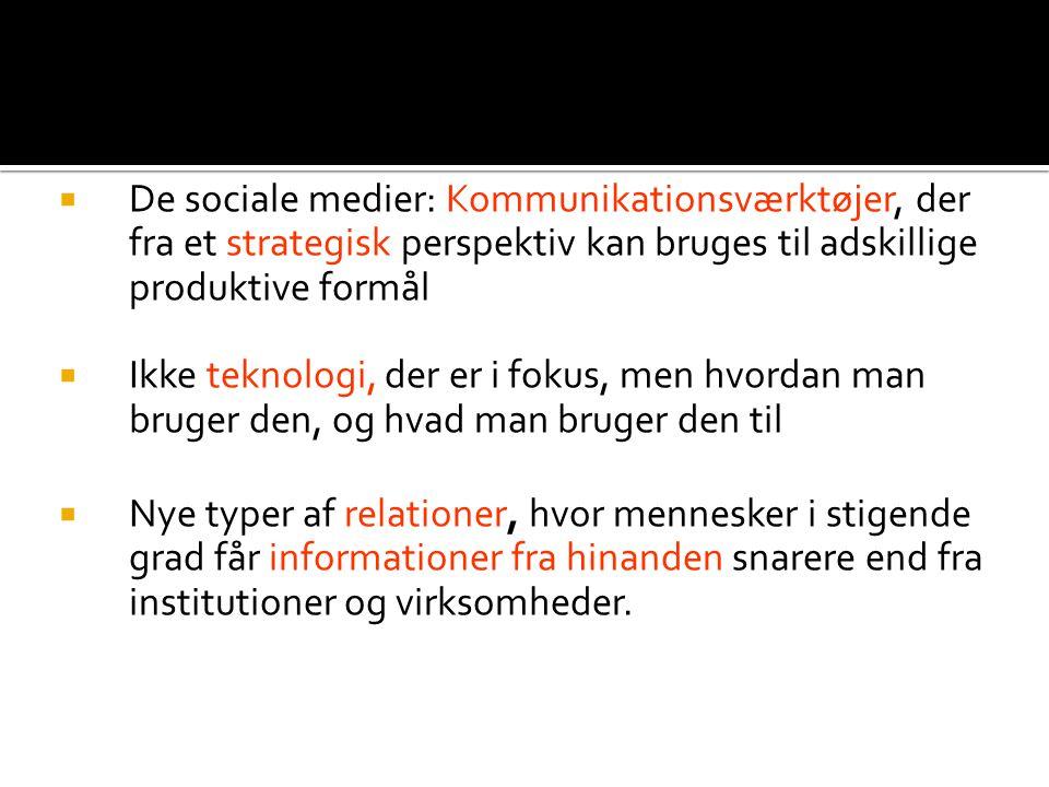 De sociale medier: Kommunikationsværktøjer, der fra et strategisk perspektiv kan bruges til adskillige produktive formål