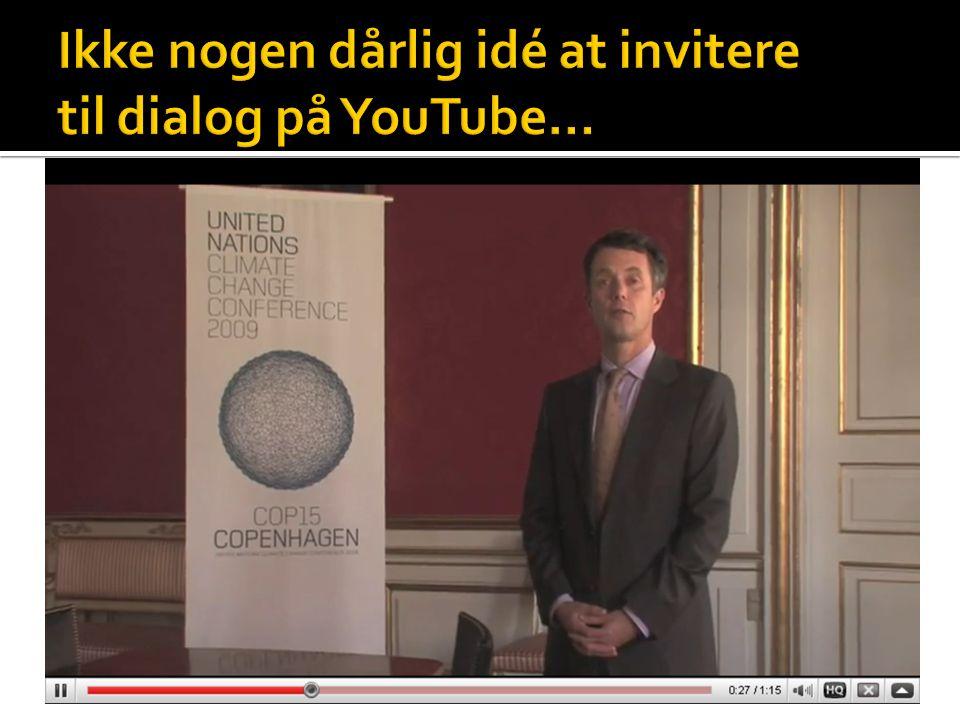 Ikke nogen dårlig idé at invitere til dialog på YouTube…