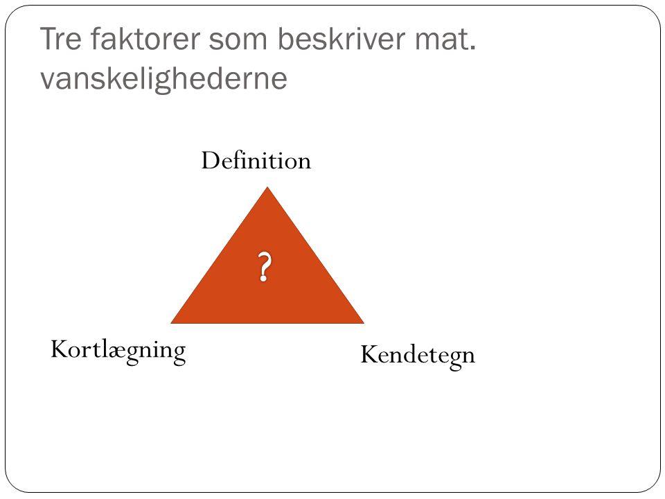 Tre faktorer som beskriver mat. vanskelighederne
