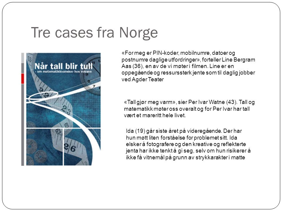 Tre cases fra Norge