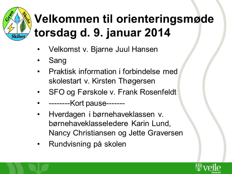 Velkommen til orienteringsmøde torsdag d. 9. januar 2014