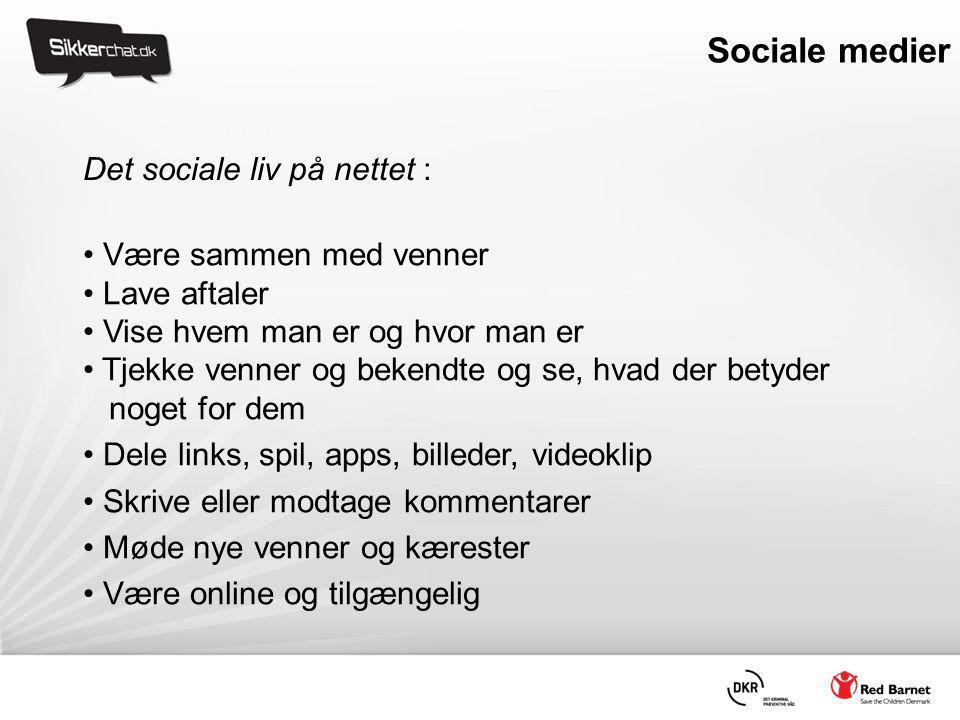 Sociale medier Det sociale liv på nettet : Være sammen med venner