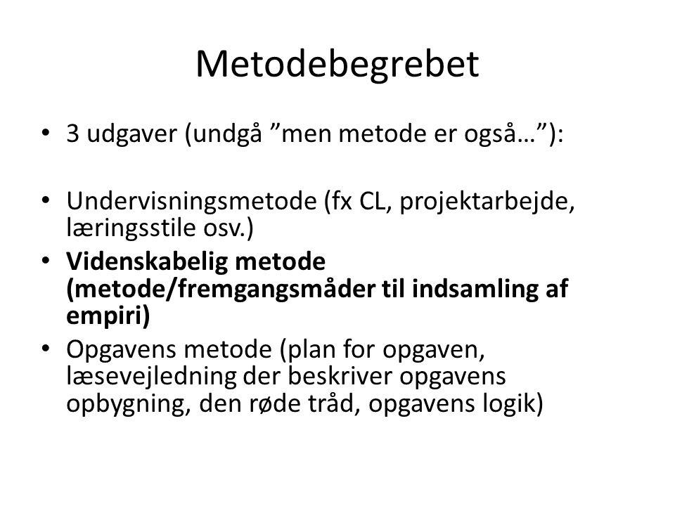 Metodebegrebet 3 udgaver (undgå men metode er også… ):