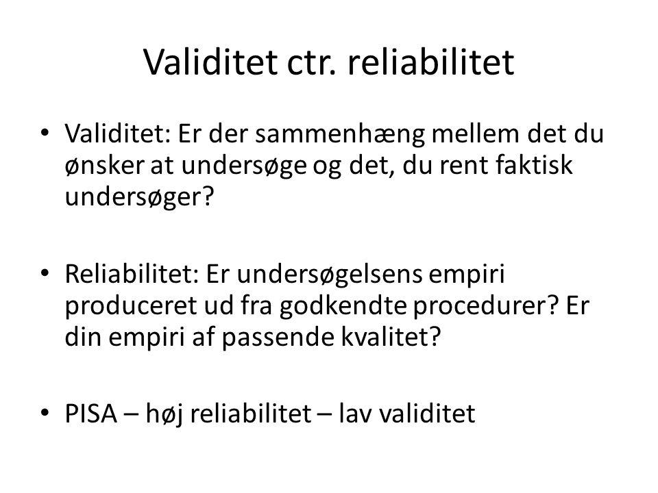 Validitet ctr. reliabilitet