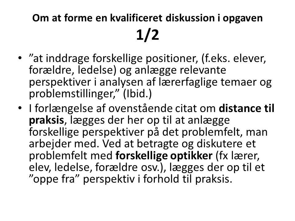 Om at forme en kvalificeret diskussion i opgaven 1/2