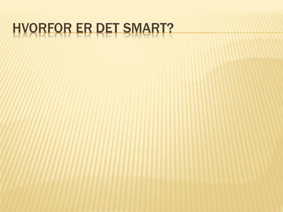 Hvorfor er det smart