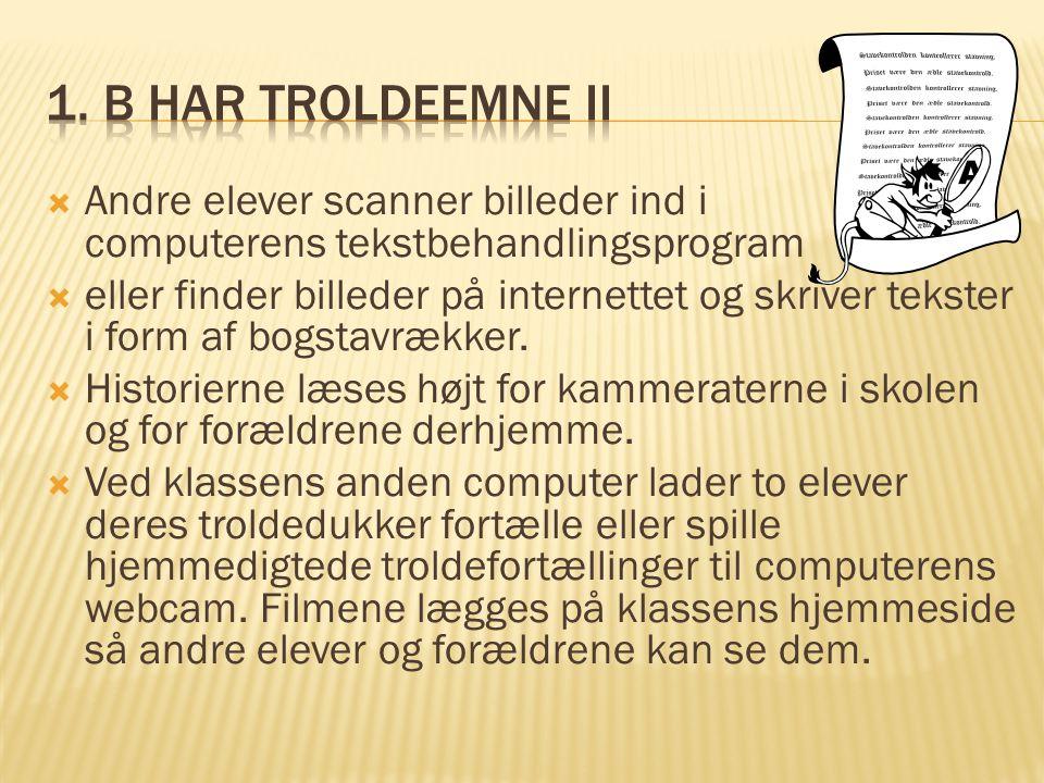 1. B har troldeemne II Andre elever scanner billeder ind i computerens tekstbehandlingsprogram.