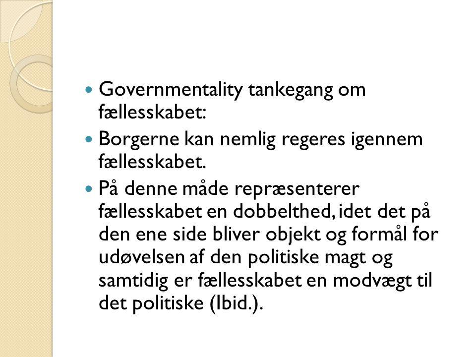 Governmentality tankegang om fællesskabet: