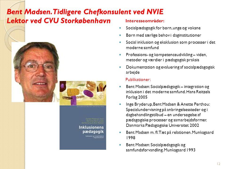 Bent Madsen. Tidligere Chefkonsulent ved NVIE Lektor ved CVU Storkøbenhavn