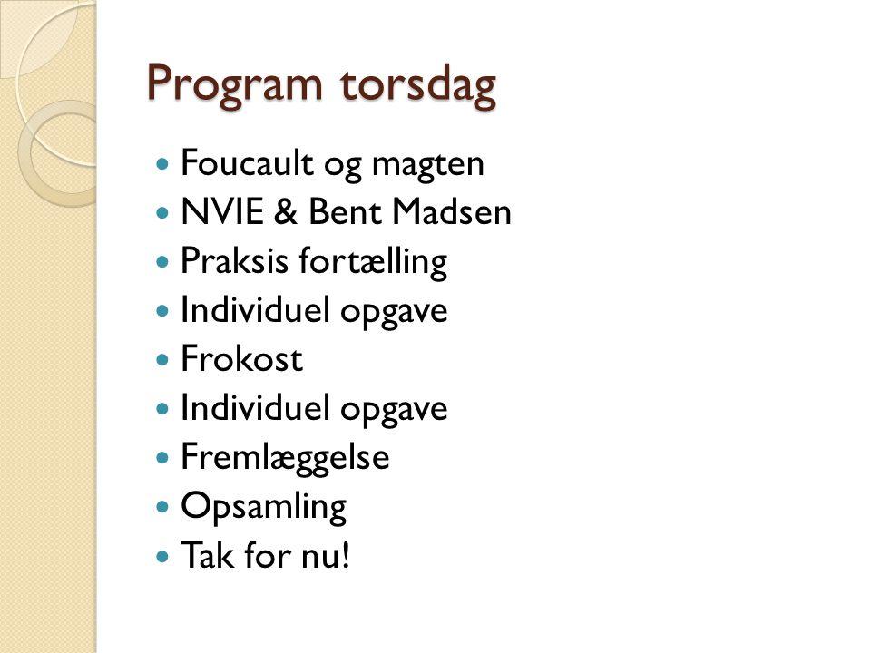 Program torsdag Foucault og magten NVIE & Bent Madsen