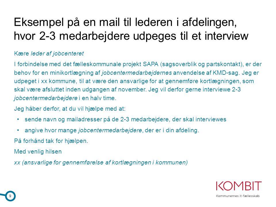 Eksempel på en mail til lederen i afdelingen, hvor 2-3 medarbejdere udpeges til et interview