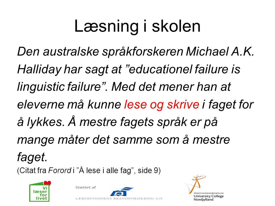 Læsning i skolen Den australske språkforskeren Michael A.K.