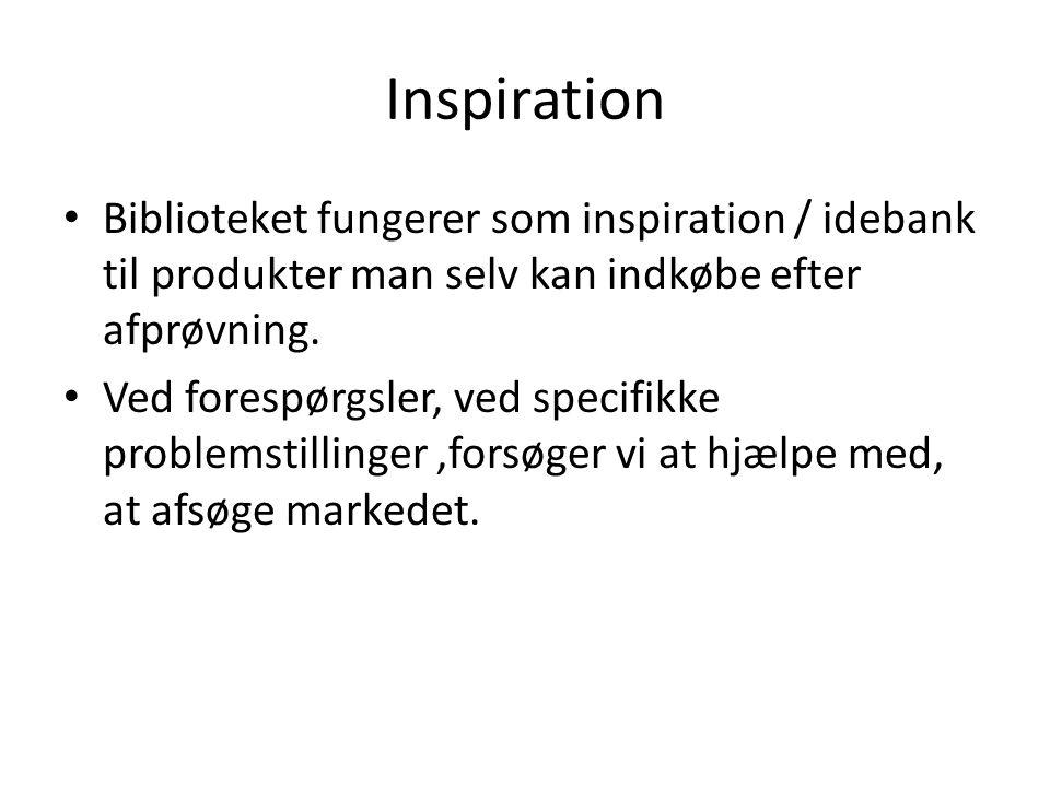 Inspiration Biblioteket fungerer som inspiration / idebank til produkter man selv kan indkøbe efter afprøvning.