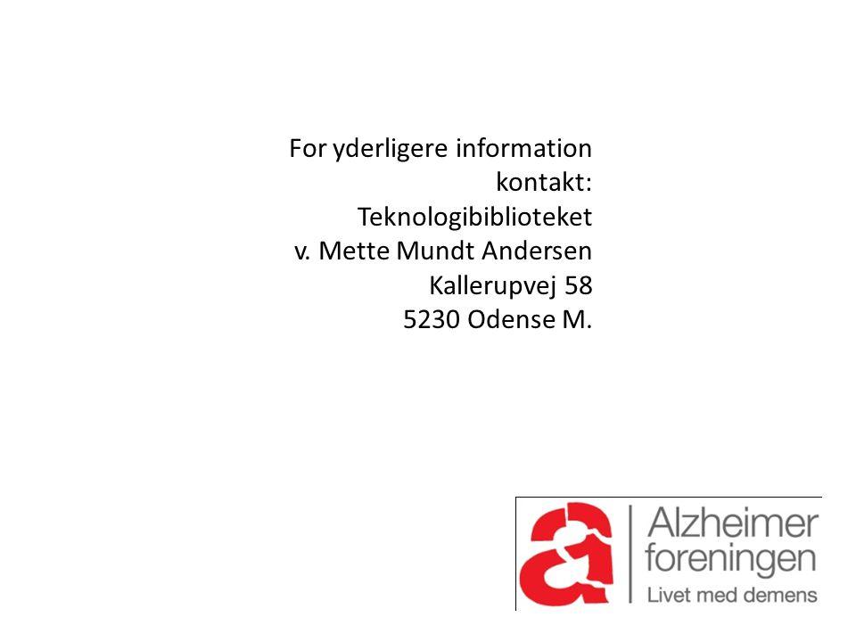 For yderligere information kontakt: Teknologibiblioteket v