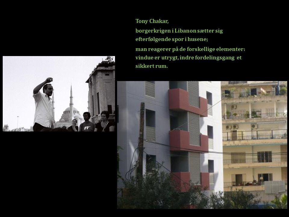 Tony Chakar, borgerkrigen i Libanon sætter sig efterfølgende spor i husene;